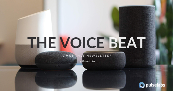Voice-First News Roundup 7.8.19